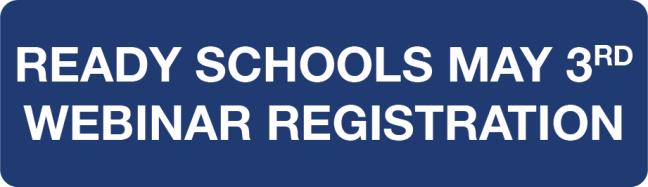 Ready Schools May 3 Webinar Registration Button & Link